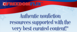 Freedom FLIX - Authentica nonfiction resources supported with the very best curated content!