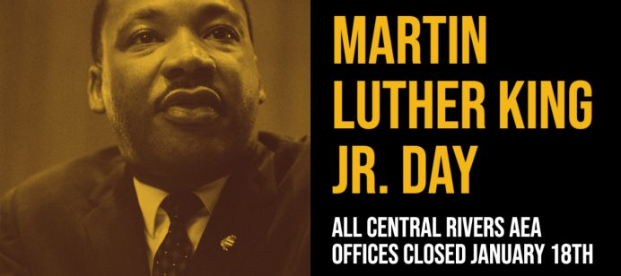 Central Rivers AEA offices closed Monday, January 18 in observance of Martin Luther King Jr. Day