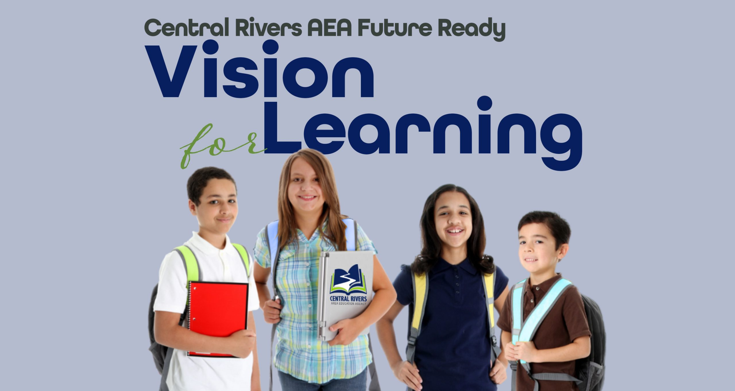 Central Rivers AEA Future Ready: Vision for learning